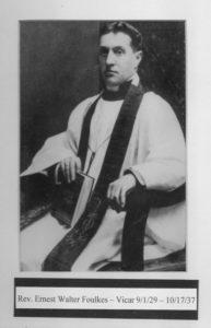 Foulkes, The Rev. Earnest Walter Folkes 1929-1936